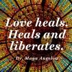 quotes-love-heals-maya-angelou-480x480