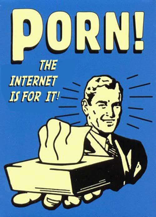wpid-the-internet-is-for-porn.jpg